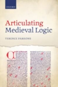 Ebook in inglese Articulating Medieval Logic Parsons, Terence