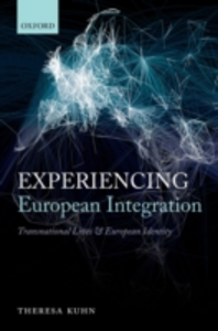 Ebook in inglese Experiencing European Integration: Transnational Lives and European Identity Kuhn, Theresa