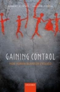 Ebook in inglese Gaining Control: How human behavior evolved Aunger, Robert , Curtis, Valerie
