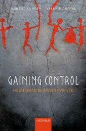 Gaining Control: How human behavior evolved