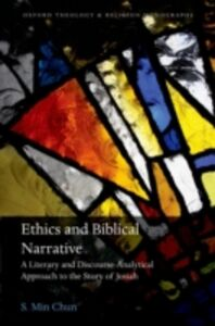 Foto Cover di Ethics and Biblical Narrative: A Literary and Discourse-Analytical Approach to the Story of Josiah, Ebook inglese di S. Min Chun, edito da OUP Oxford