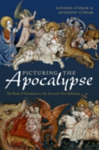 Ebook in inglese Picturing the Apocalypse: The Book of Revelation in the Arts over Two Millennia O'Hear, Anthony , O'Hear, Natasha