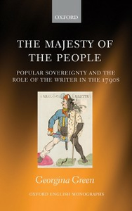 Ebook in inglese Majesty of the People: Popular Sovereignty and the Role of the Writer in the 1790s Green, Georgina