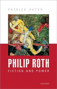 Ebook in inglese Philip Roth: Fiction and Power Hayes, Patrick