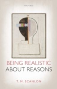 Ebook in inglese Being Realistic about Reasons Scanlon, T. M.