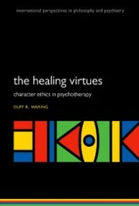 Foto Cover di Healing Virtues: Character Ethics in Psychotherapy, Ebook inglese di Duff Waring, edito da OUP Oxford