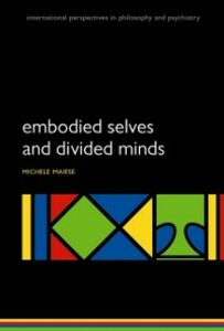 Ebook in inglese Embodied Selves and Divided Minds Maiese, Michelle