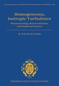 Foto Cover di Homogeneous, Isotropic Turbulence: Phenomenology, Renormalization and Statistical Closures, Ebook inglese di W. David McComb, edito da OUP Oxford