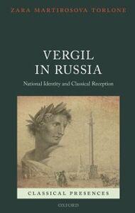 Foto Cover di Vergil in Russia: National Identity and Classical Reception, Ebook inglese di Zara Martirosova Torlone, edito da OUP Oxford
