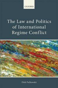 Ebook in inglese Law and Politics of International Regime Conflict Pulkowski, Dirk