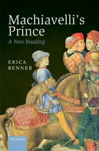 Ebook in inglese Machiavellis Prince: A New Reading Benner, Erica