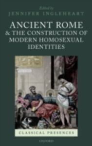 Foto Cover di Ancient Rome and the Construction of Modern Homosexual Identities, Ebook inglese di  edito da OUP Oxford