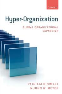 Ebook in inglese Hyper-Organization: Global Organizational Expansion Bromley, Patricia , Meyer, John W.