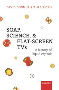 Ebook in inglese Soap, Science, and Flat-Screen TVs: A History of Liquid Crystals Dunmur, David , Sluckin, Tim
