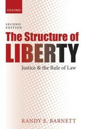Structure of Liberty: Justice and the Rule of Law