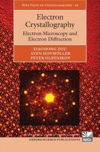 Ebook in inglese Electron Crystallography: Electron Microscopy and Electron Diffraction Hovm&ouml , ller, Sven , Oleynikov, Peter , Zou, Xiaodong