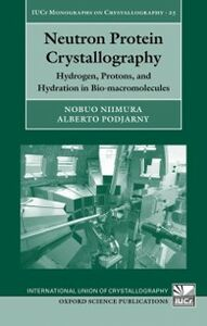 Ebook in inglese Neutron Protein Crystallography: Hydrogen, Protons, and Hydration in Bio-macromolecules Niimura, Nobuo , Podjarny, Alberto