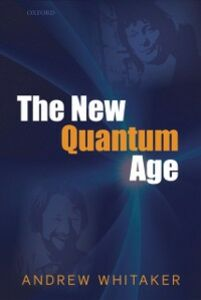 Foto Cover di New Quantum Age: From Bell's Theorem to Quantum Computation and Teleportation, Ebook inglese di Andrew Whitaker, edito da OUP Oxford