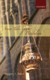Seven Tales of the Pendulum