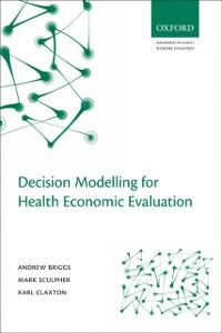 Ebook in inglese Decision Modelling for Health Economic Evaluation Briggs, Andrew , Claxton, Karl , Sculpher, Mark
