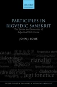 Ebook in inglese Participles in Rigvedic Sanskrit: The Syntax and Semantics of Adjectival Verb Forms Lowe, John J.