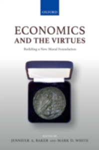 Ebook in inglese Economics and the Virtues: Building a New Moral Foundation -, -