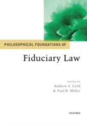 Philosophical Foundations of Fiduciary Law