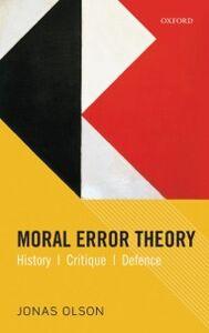 Foto Cover di Moral Error Theory: History, Critique, Defence, Ebook inglese di Jonas Olson, edito da OUP Oxford