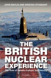 British Nuclear Experience: The Roles of Beliefs, Culture and Identity