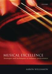 Musical Excellence: Strategies and Techniques to Enhance Performance