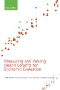 Ebook in inglese Measuring and Valuing Health Benefits for Economic Evaluation Brazier, John , Ratcliffe, Julie , Salomon, Joshua A. , Tsuchiya, Aki
