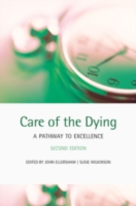 Ebook in inglese Care of the Dying: A pathway to excellence -, -