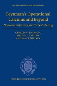 Ebook in inglese Feynmans Operational Calculus and Beyond: Noncommutativity and Time-Ordering Johnson, Gerald W , Lapidus, Michel L. , Nielsen, Lance