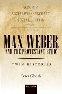Ebook in inglese Max Weber and The Protestant Ethic: Twin Histories Ghosh, Peter