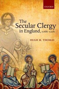 Ebook in inglese Secular Clergy in England, 1066-1216 Thomas, Hugh M.