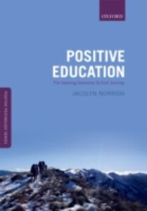 Foto Cover di Positive Education: The Geelong Grammar School Journey, Ebook inglese di Jacolyn M. Norrish, edito da OUP Oxford