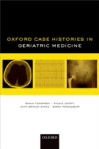 Ebook in inglese Oxford Case Histories in Geriatric Medicine Grimley Evans, John , Lovett, Nicola , Pendlebur, endlebury , Thompson, Sanja