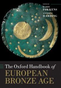 Foto Cover di Oxford Handbook of the European Bronze Age, Ebook inglese di  edito da OUP Oxford
