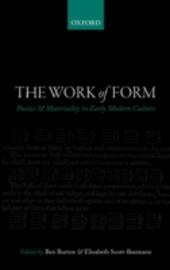 Work of Form: Poetics and Materiality in Early Modern Culture