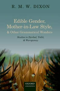 Ebook in inglese Edible Gender, Mother-in-Law Style, and Other Grammatical Wonders: Studies in Dyirbal, Yidiñ, and Warrgamay Dixon, R. M. W