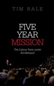 Ebook in inglese Five Year Mission: The Labour Party under Ed Miliband Bale, Tim