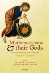Foto Cover di Mathematicians and their Gods: Interactions between mathematics and religious beliefs, Ebook inglese di Snezana Lawrence,Mark McCartney, edito da OUP Oxford
