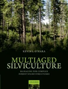 Foto Cover di Multiaged Silviculture: Managing for Complex Forest Stand Structures, Ebook inglese di Kevin OHara, edito da OUP Oxford