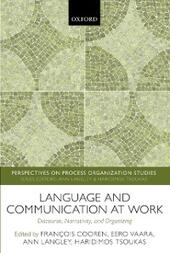Language and Communication at Work: Discourse, Narrativity, and Organizing
