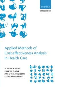 Ebook in inglese Applied Methods of Cost-effectiveness Analysis in Healthcare Clarke, Philip M. , Gray, Alastair M. , Wolstenholme, Jane L. , Wordswort, ordsworth