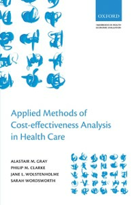 Ebook in inglese Applied Methods of Cost-effectiveness Analysis in Healthcare Clarke, Philip M. , Gray, Alastair M. , Wolstenholme, Jane L.