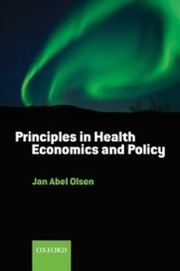 Foto Cover di Principles in Health Economics and Policy, Ebook inglese di Jan Abel Olsen, edito da OUP Oxford