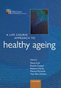 Ebook in inglese Life Course Approach to Healthy Ageing Ben-Shlomo, Yoav