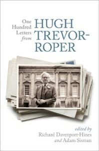 Foto Cover di One Hundred Letters From Hugh Trevor-Roper, Ebook inglese di  edito da OUP Oxford