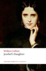 Foto Cover di Jezebels Daughter, Ebook inglese di Wilkie Collins, edito da OUP Oxford